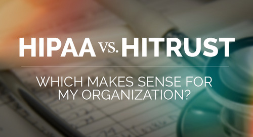 HIPAA vs. HITRUST CSF - Which Makes Sense for My Organization?
