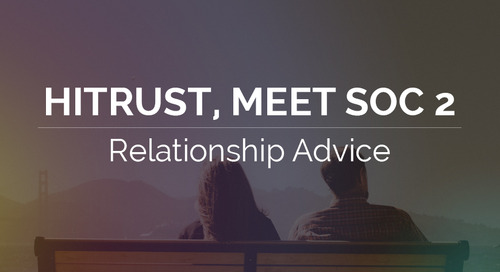 HITRUST, Meet SOC 2 – Relationship Advice