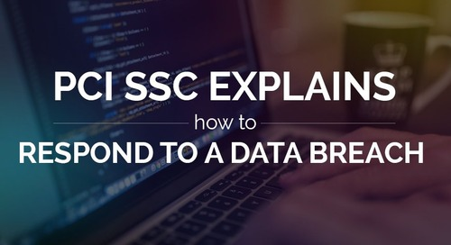 PCI SSC Explains How To Respond to a Data Breach