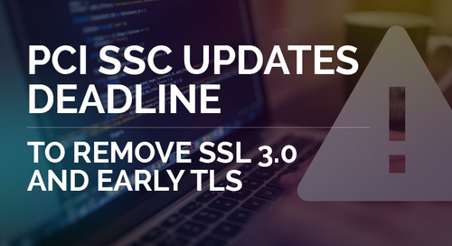 PCI SSC Updates Deadline to Remove SSL 3.0 and Early TLS