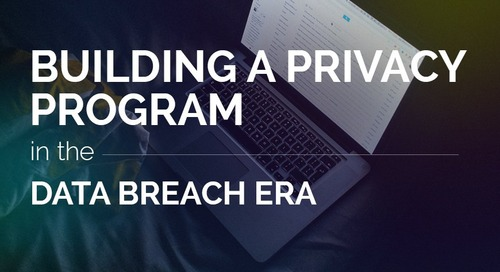 Building a Privacy Program in the Data Breach Era