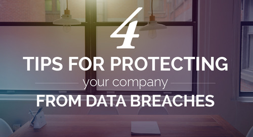 4 Tips for Protecting Your Company from Data Breaches