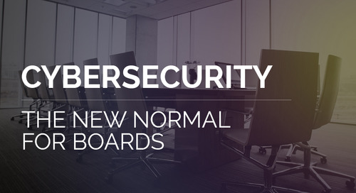 CYBERSECURITY – THE NEW NORMAL FOR BOARDS