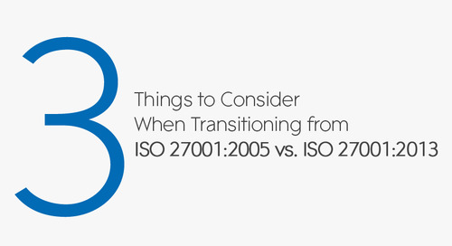 The 3 Things to Consider When Transitioning from ISO 27001 :2005 vs. ISO 27001 :2013