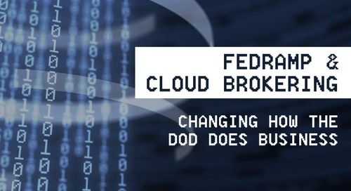 FedRAMP & Cloud Brokering – Changing How the DoD Does Business