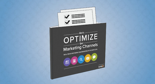 How to Optimize Your Marketing Channels [Free Ebook]
