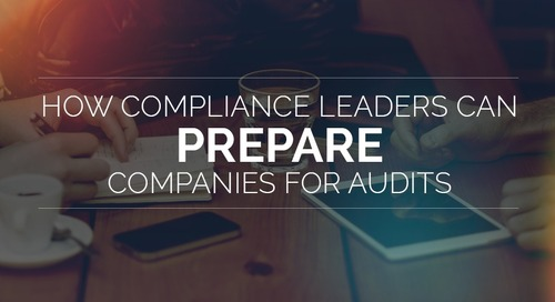 How Compliance Leaders Can Prepare Companies for Audits