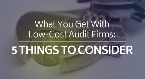 What You Get With Low-Cost Audit Firms: 5 Things to Consider