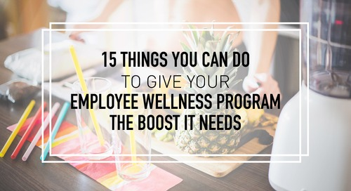 15 Things You Can Do to Give Your Employee Wellness Program the Boost it Needs