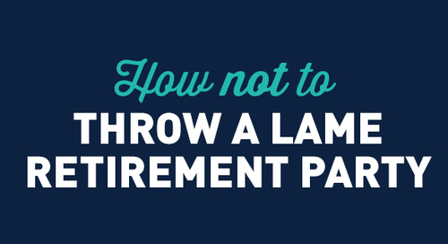 How Not to Throw a Super Lame Retirement Party