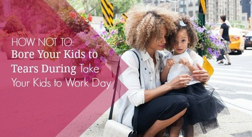 "How Not to Bore Your Kids to Tears During ""Take Your Kid to Work Day"""