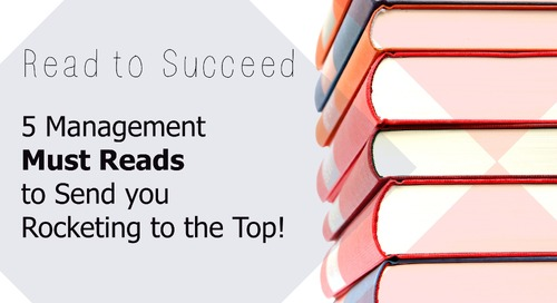 Read to Succeed: 5 Management Must Reads to Send you Rocketing to the Top!