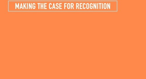 Making the Case for Recognition: Selling the Importance of Your Recognition Program