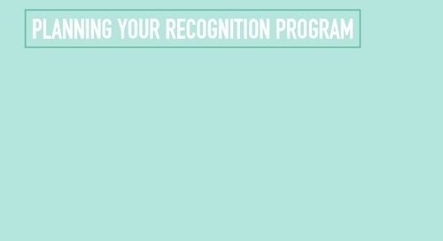 Goals, Roles, and Strategies: Planning Your Recognition Program 101
