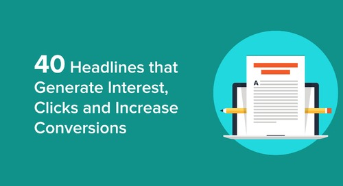 40 Headlines that Generate Interest, Clicks and Increase Conversions