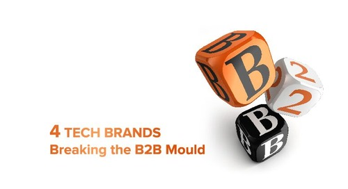 4 Technology Brands Breaking the B2B Mould