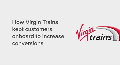 How Virgin Trains kept customers onboard to increase conversions