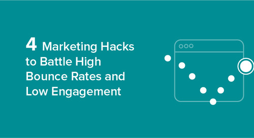 4 Marketing Hacks to Battle High Bounce Rates and Low Engagement