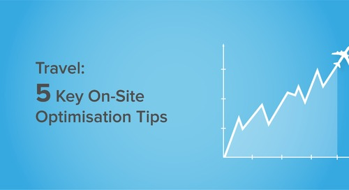 Travel: Our Top 5 Tips for Onsite Optimisation