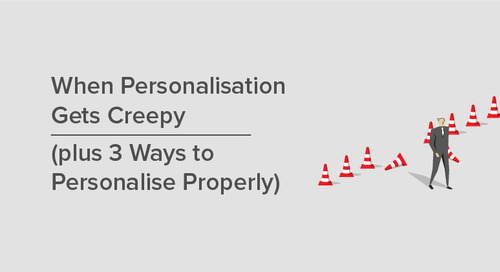 When Personalisation Gets Creepy (plus 3 Ways to Personalise Properly)