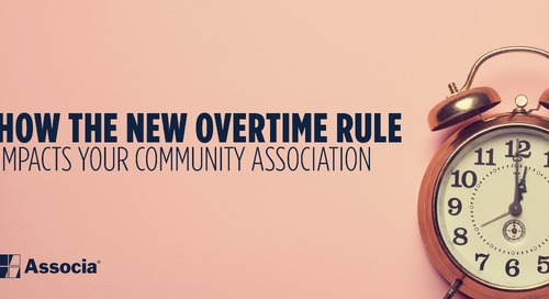 The New Overtime Rule Will Have a Major Impact on Your Community Association. Are You Prepared?