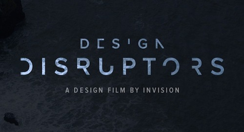 Design Disruptors: The Story Behind One Startup's Decision to Produce a Feature-Length Documentary