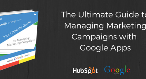 The Ultimate Guide to Managing Marketing Campaigns With Google Apps [Free Ebook]