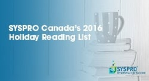 SYSPRO Canada's 2016 Holiday Reading List