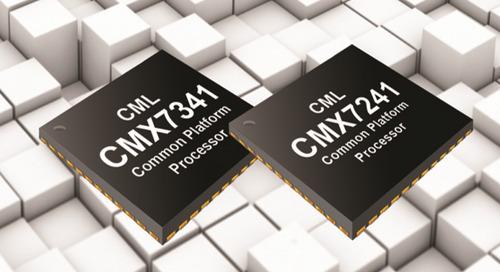 CMX7241/CMX7341 PMR Common Platform Processor Expands Support