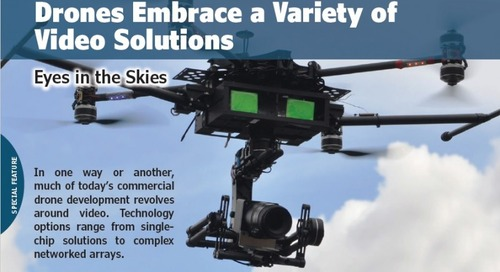Drones Tap a Variety of Video Solutions