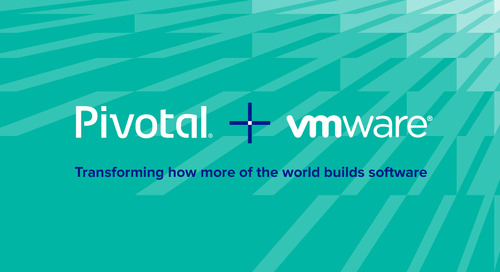 Pivotal + VMware—Transforming How More of the World Builds Software