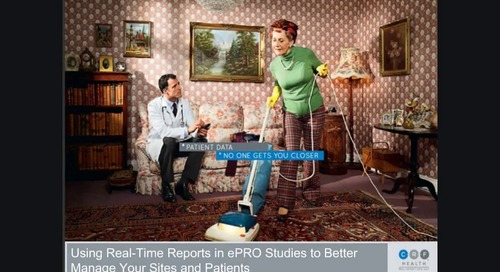 Using Real-Time Reports in ePRO Studies to Better Manage Your Sites and Patients
