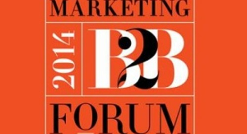 Five Takeaways From the B2B Marketing Forum 2014