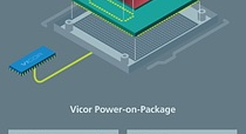 Vicor's Power-on-Package solution provides up to 1,000A peak current