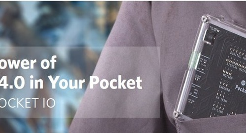 White Paper: Put the Power of Industry 4.0 in Your Pocket: Meet the Pocket IO