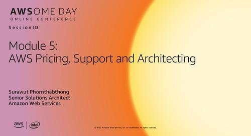 AWSome Day Online 2020_โมดูล 5: ราคา AWS Support และการสร้างสถาปัตยกรรมบน AWS
