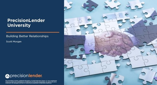 PrecisionLender University: Building Better Relationships
