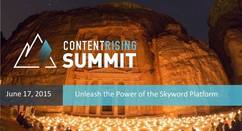 Content Rising Summit 2015: Unleashing the Power of the Skyword Platform