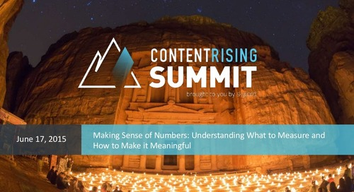Content Rising Summit 2015: Making Sense of the Numbers - Understand What to Measure and How to Make It Meaningful