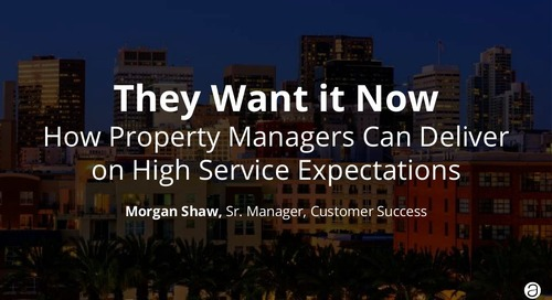 They Want it Now: How Property Managers Can Deliver on High Service Expectations