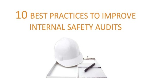 10 Best Practices to Improve Internal Safety Audits