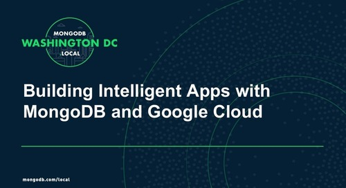 MongoDB.local DC 2018: Building Intelligent Apps with MongoDB & Google Cloud