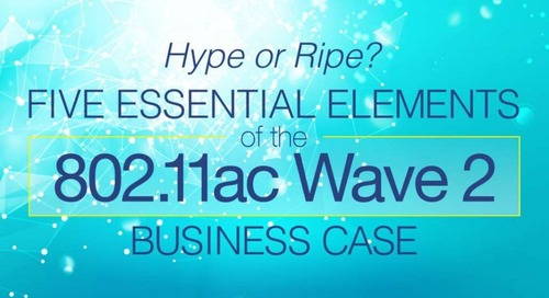 Five Essential Elements of the 802.11ac Wave 2 Business Case