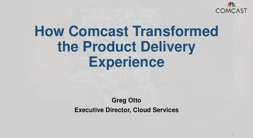How Comcast Transformed the Product Delivery Experience