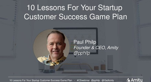 10 Lessons for Your Startup Customer Success Game Plan Webinar Slides
