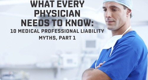 10 medical professional liability myths, Part 1