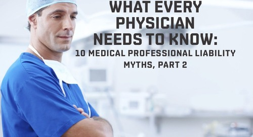 10 medical professional liability myths, Part 2