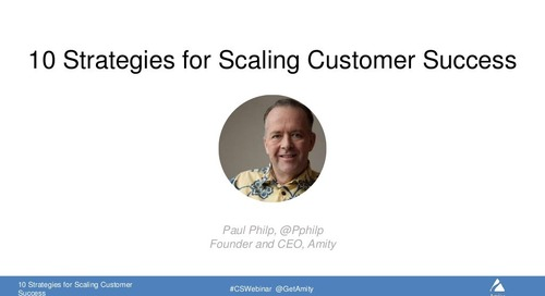 10 Strategies for Scaling Customer Success Webinar Slides