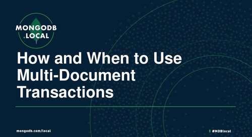 MongoDB.local DC 2018: How and When to Use Multi-Document Distributed Transactions