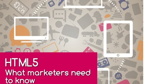 HTML5: What Marketers Need To Know